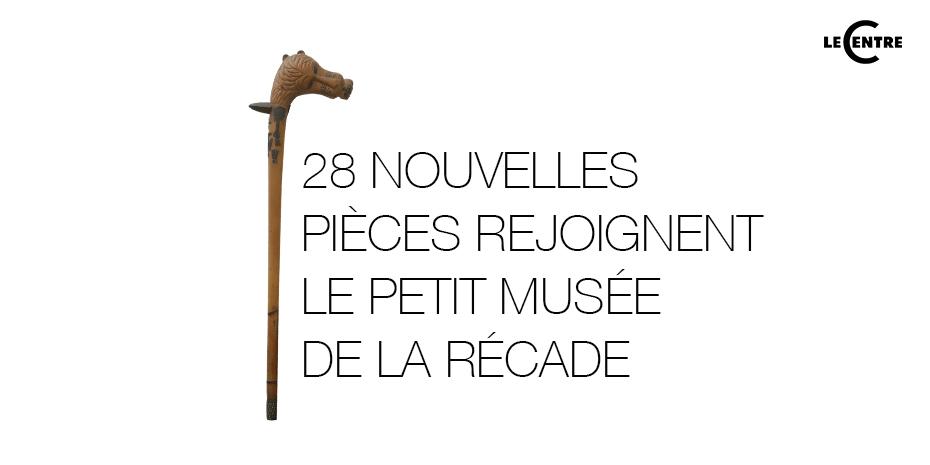 Retour de 28 nouvelles pièces au Petit Musée de la Récade